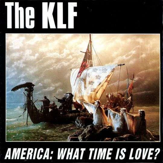 Coverafbeelding America: What Time Is Love? - The Klf