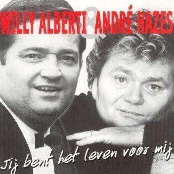 Coverafbeelding Jij Bent Het Leven Voor Mij - Willy Alberti & André Hazes