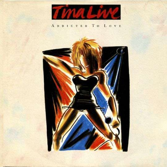 Coverafbeelding Addicted To Love - Live - Tina