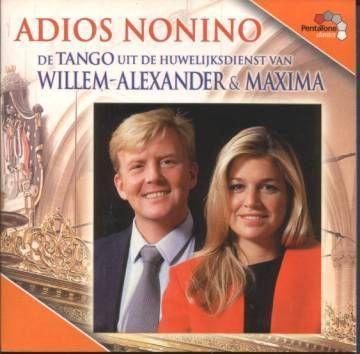 Coverafbeelding Adios Nonino - De Tango Uit De Huwelijksdienst Van Willem-Alexander & Maxima - Carel Kraayenhof