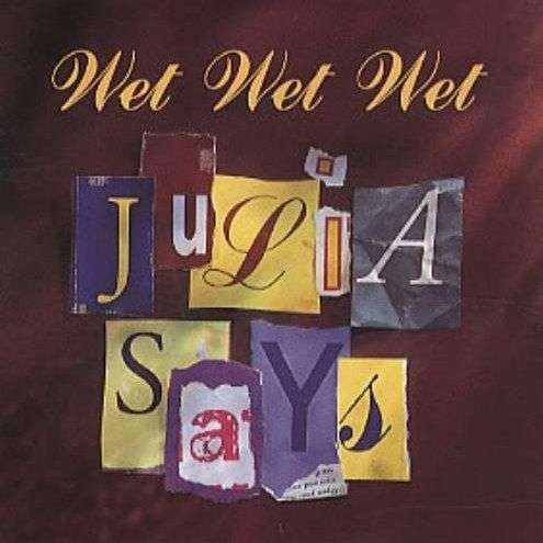 Coverafbeelding Julia Says - Wet Wet Wet