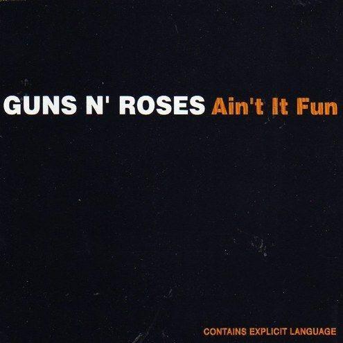 Coverafbeelding Guns N' Roses - Ain't It Fun