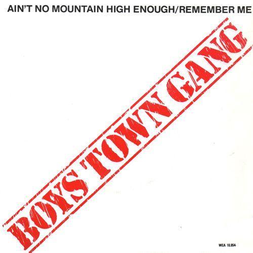Coverafbeelding Ain't No Mountain High Enough/remember Me - Boys Town Gang