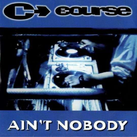 Coverafbeelding Ain't Nobody - The Course