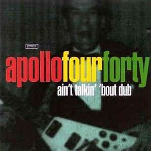 Coverafbeelding Apollo Four Forty - Ain't Talkin' 'bout Dub