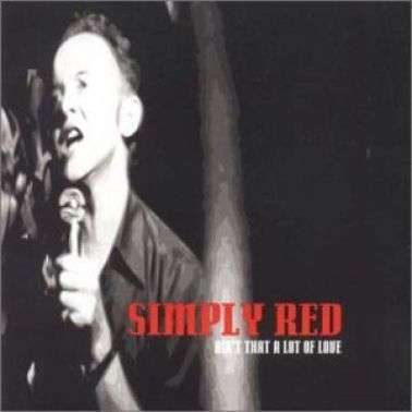 Coverafbeelding Simply Red - Ain't That A Lot Of Love