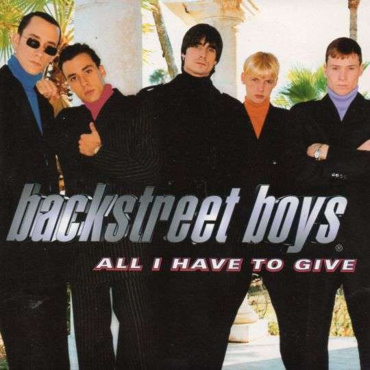 Coverafbeelding All I Have To Give - Backstreet Boys