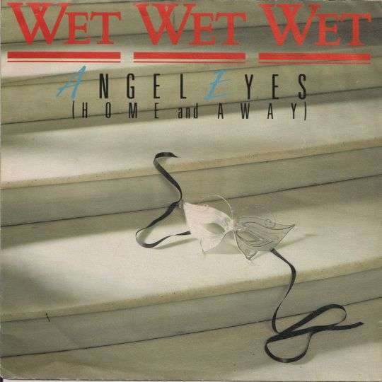 Coverafbeelding Angel Eyes (Home And Away) - Wet Wet Wet