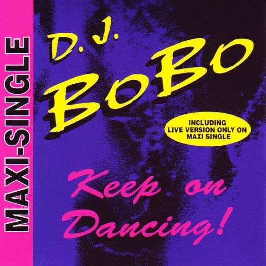 Coverafbeelding Keep On Dancing! - D.j. Bobo