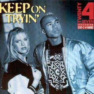 Coverafbeelding Keep On Tryin' - Twenty 4 Seven Featuring Stay-C And Nance