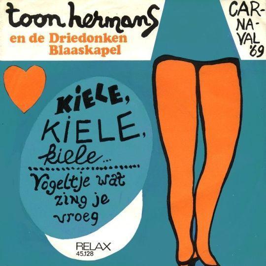 Coverafbeelding Kiele, Kiele, Kiele ... - Toon Hermans En De Driedonken Blaaskapel