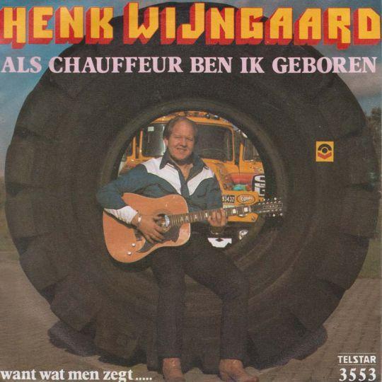 Coverafbeelding Als Chauffeur Ben Ik Geboren - Henk Wijngaard