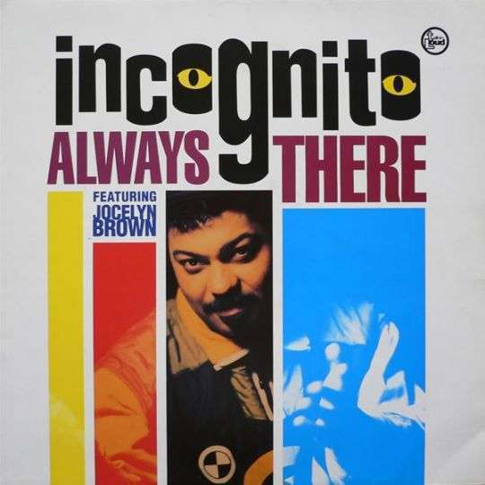 Coverafbeelding Always There - Incognito Featuring Jocelyn Brown