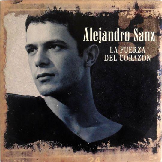 Coverafbeelding La Fuerza Del Corazon - Alejandro Sanz