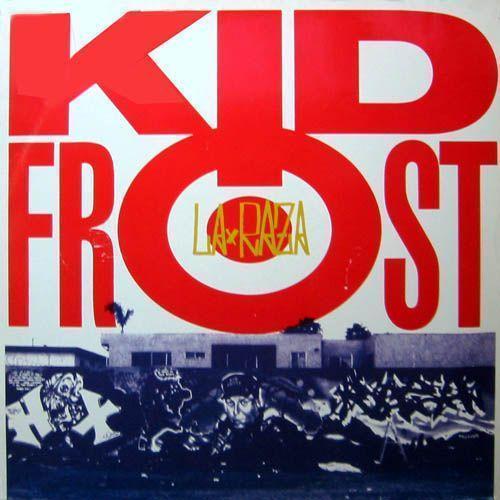 Coverafbeelding Kid Frost - La Raza