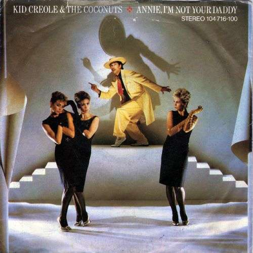 Coverafbeelding Kid Creole & The Coconuts - Annie I'm Not Your Daddy