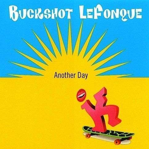 Coverafbeelding Buckshot Lefonque - Another Day