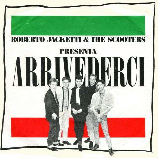 Coverafbeelding Roberto Jacketti & The Scooters - Arrivederci