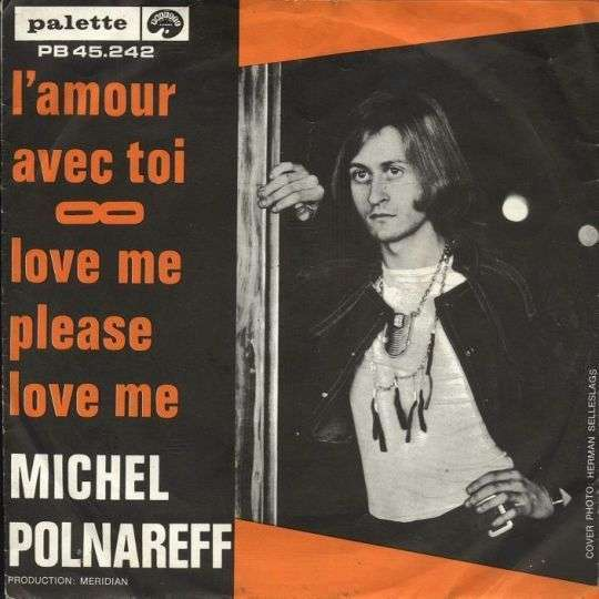 Coverafbeelding L'amour Avec Toi/ Love Me Please Love Me - Michel Polnareff