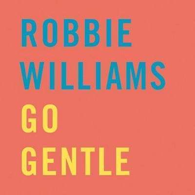Coverafbeelding Go Gentle - Robbie Williams