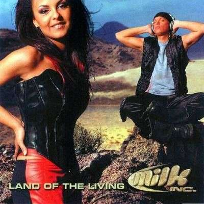 Coverafbeelding Land Of The Living - Milk Inc.