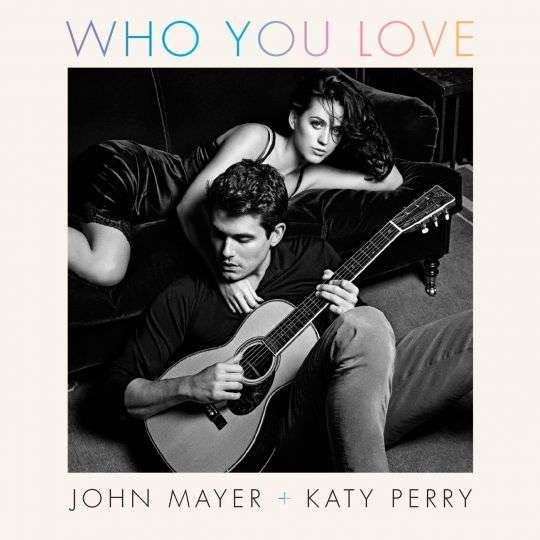 Coverafbeelding Who You Love - John Mayer + Katy Perry