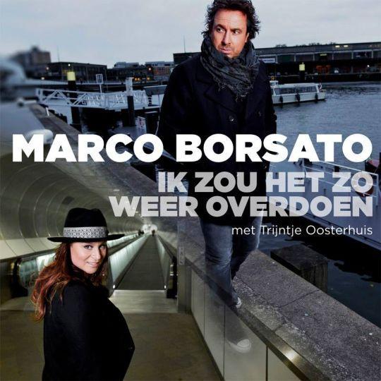 Coverafbeelding Ik Zou Het Zo Weer Overdoen - Marco Borsato Met Trijntje Oosterhuis