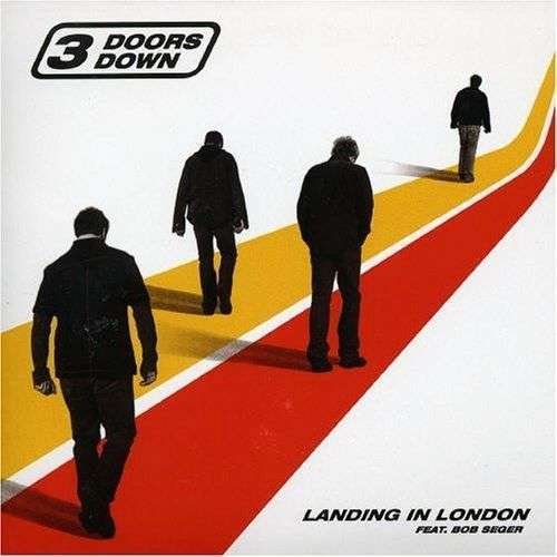 Coverafbeelding Landing In London - 3 Doors Down Feat. Bob Seger