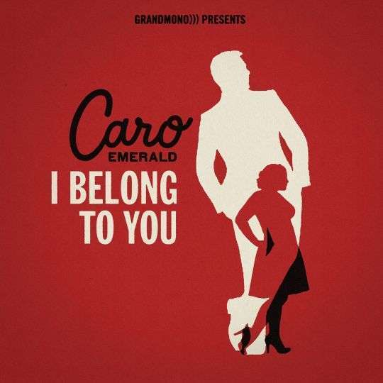 Coverafbeelding I Belong To You - Caro Emerald