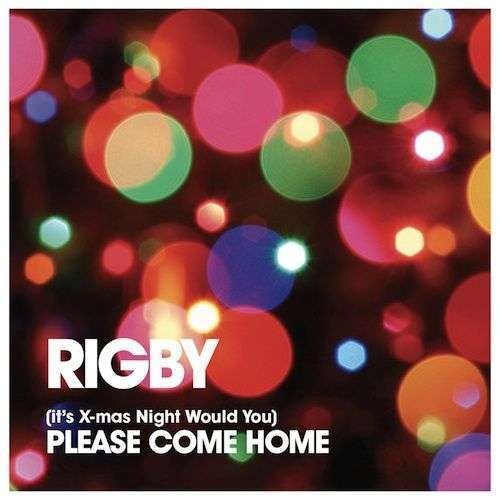 Coverafbeelding (It's X-mas Night Would You) Please Come Home - Rigby