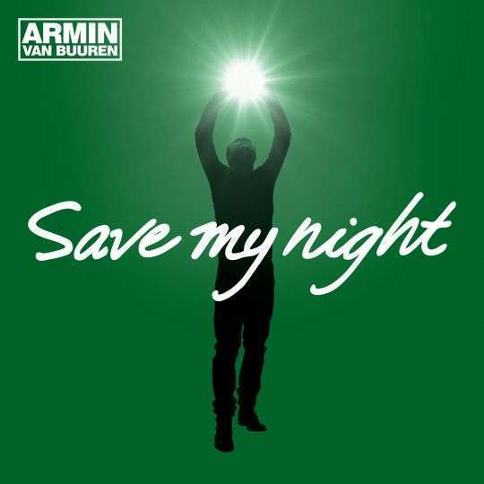 Coverafbeelding Save My Night - Armin Van Buuren