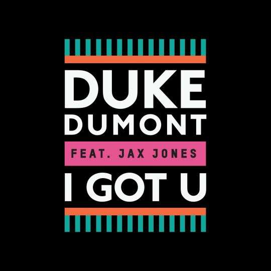 Coverafbeelding I Got U - Duke Dumont Feat. Jax Jones