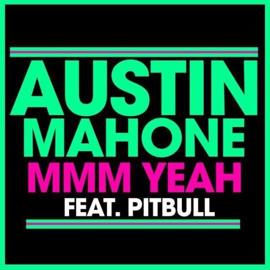 Coverafbeelding Mmm Yeah - Austin Mahone Feat. Pitbull