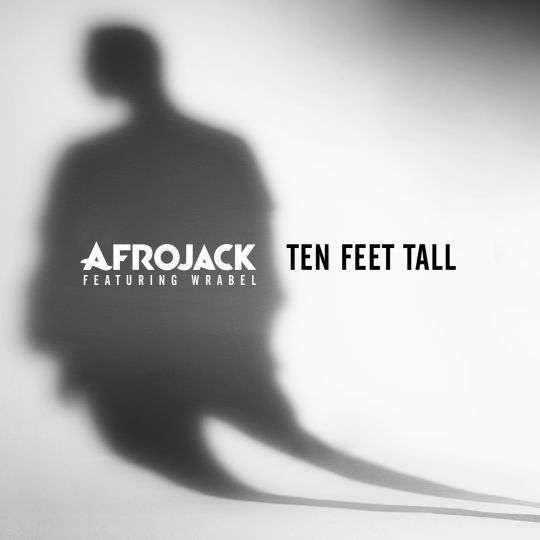 Coverafbeelding Ten Feet Tall - Afrojack Featuring Wrabel