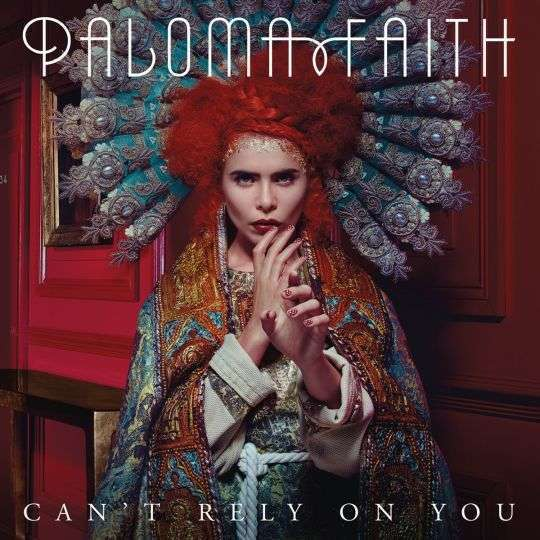 Coverafbeelding Can't Rely On You - Paloma Faith