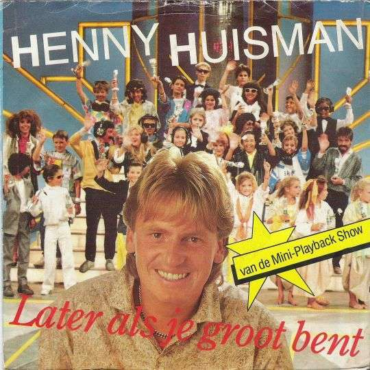 Coverafbeelding Later Als Je Groot Bent - Henny Huisman