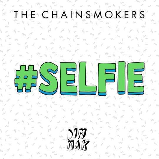 Coverafbeelding The Chainsmokers - #Selfie