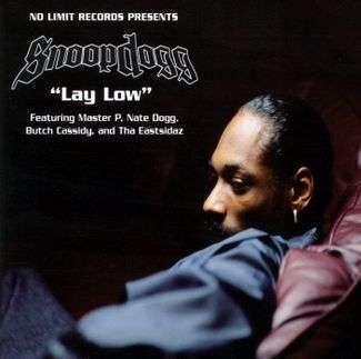 Coverafbeelding Snoop Dogg featuring Master P, Nate Dogg, Butch Cassidy, and Tha Eastsidaz - Lay Low