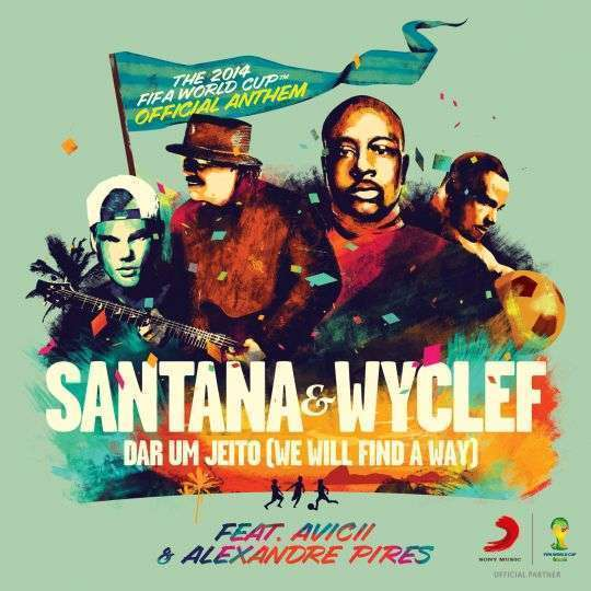 Coverafbeelding Dar Um Jeito (We Will Find A Way) - Santana & Wyclef Feat. Avicii & Alexandre Pires