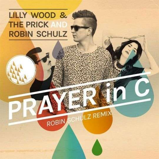 Coverafbeelding Prayer In C - Robin Schulz Remix - Lilly Wood & The Prick And Robin Schulz