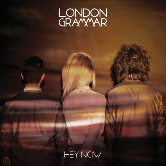Coverafbeelding Hey Now - London Grammar