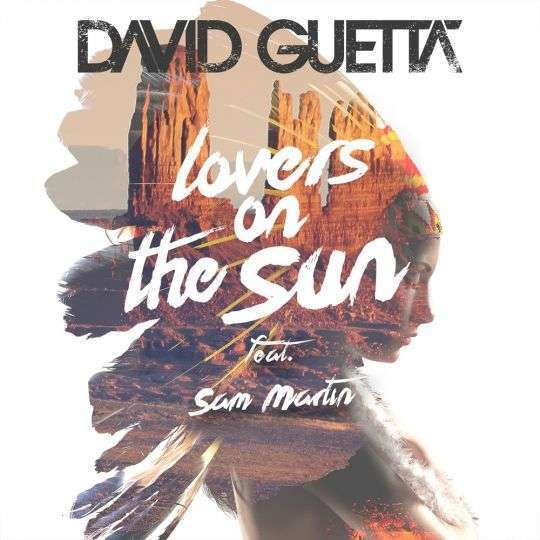 Coverafbeelding Lovers On The Sun - David Guetta Feat. Sam Martin