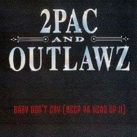 Coverafbeelding Baby Don't Cry (Keep Ya Head Up Ii) - 2Pac And Outlawz
