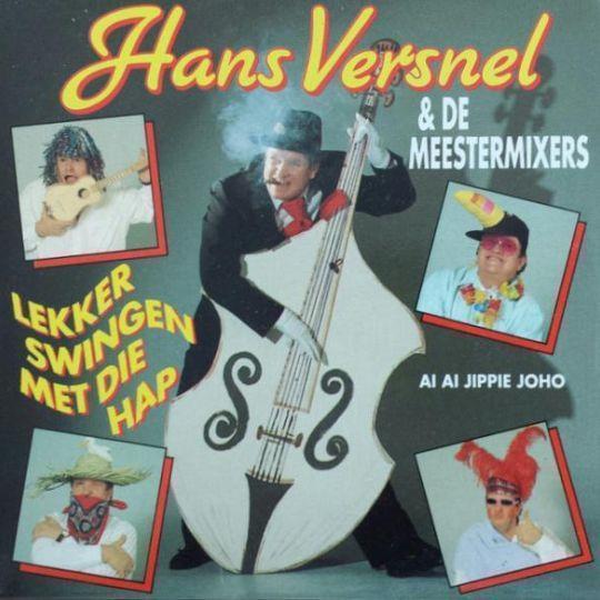 Coverafbeelding Lekker Swingen Met Die Hap - Hans Versnel & De Meestermixers