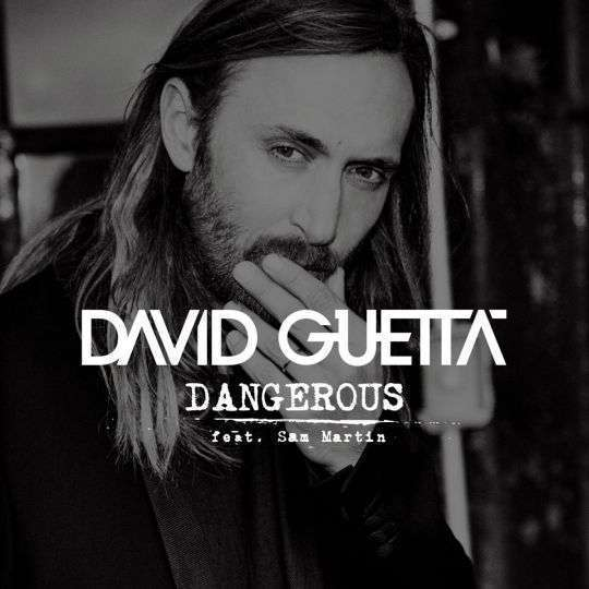 Coverafbeelding Dangerous - David Guetta Feat. Sam Martin