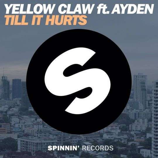 Coverafbeelding Till It Hurts - Yellow Claw Ft. Ayden