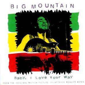 Coverafbeelding Big Mountain - Baby, I Love Your Way