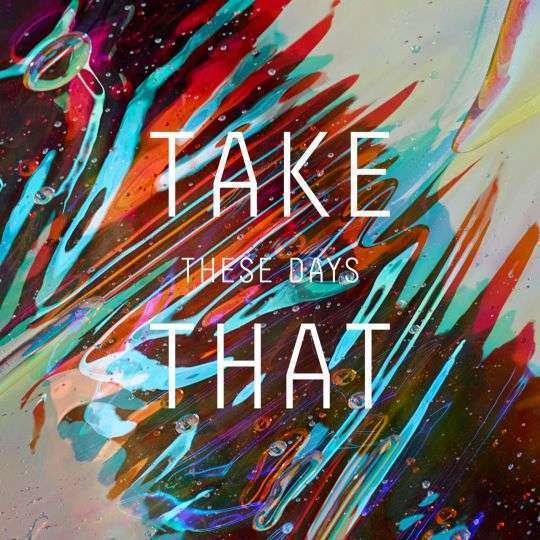 Coverafbeelding These Days - Take That