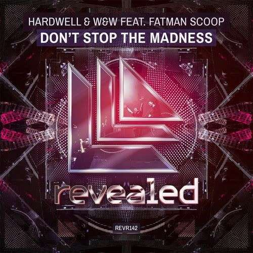 Coverafbeelding Hardwell & W&W feat. Fatman Scoop - Don't stop the madness