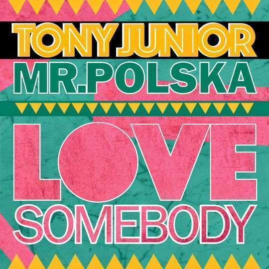 Coverafbeelding Tony Junior & Mr.Polska - Love somebody